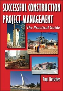 successful-construction-project-management-the-practical-guide-by-paul-netscher